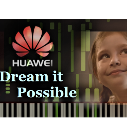 Dream it Possible — 华为主题曲