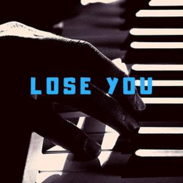 Lose You钢琴谱