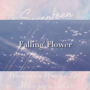 Falling Flower《Fallin'Flower》Seventeen钢琴谱