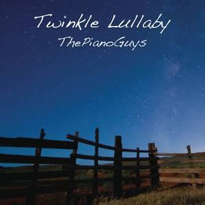 Twinkle Lullaby【独奏】- The Piano Guys -(#安静 #BGM)钢琴谱