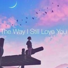 The Way I still Love You(治愈版)