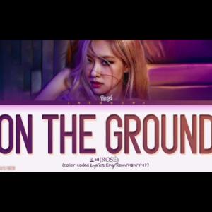 Rosé  On The Ground 原调版钢琴谱