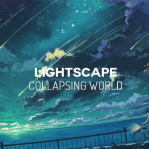 Collapsing World/崩溃的世界-Lightscape